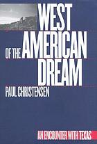 West of the American dream an encounter with Texas