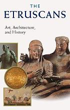 The Etruscans : art, architecture, and history