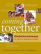 Coming together : celebrations for African American families