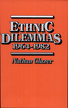 Ethnic dilemmas, 1964-1982