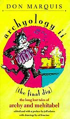 Archyology II : the final dig : the long lost tales of Archy and Mehitabel