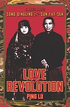 Love & revolution a novel about Song Qingling and Sun Yat-sen