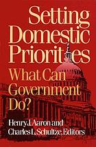 Setting domestic priorities : what can government do?