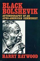 Black Bolshevik : autobiography of an Afro-American Communist
