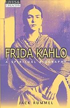 Frida Kahlo : a spiritual biography