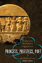 Princess, priestess, poet : the Sumerian temple hymns of Enheduanna