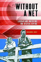 Without a net : librarians bridging the digital divide