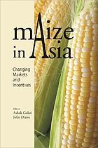 Maize in Asia : changing markets and incentives