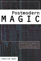 Postmodern magic : the art of magic in the information age
