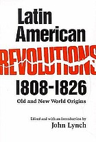Latin American revolutions, 1808-1826 : Old and New World origins