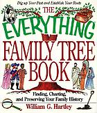 The everything family tree book : finding, charting, and preserving your family historyThe Everything family tree