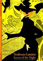 Toulouse-Lautrec : scenes of the night