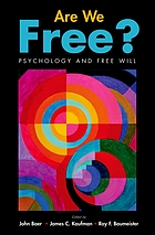 Are we free? : psychology and free will