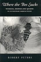 Where the bee sucks : workers, drones, and queens of contemporary American poetry