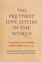 The prettiest love letters in the world : letters between Lucrezia Borgia & Pietro Bembo, 1503 to 1519