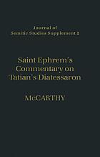Saint Ephrem's Commentary on Tatian's Diatessaron : an English translation of Chester Beatty Syriac MS 709