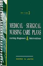 Medical-surgical nursing care plans : nursing diagnoses & interventions