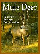 Mule deer : behavior, ecology, conservation