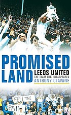 Promised land : the reinvention of Leeds United