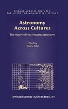 Astronomy across cultures : the history of non-Western astronomy