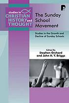 The Sunday school movement : studies in the growth and decline of Sunday schools