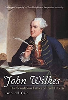 John Wilkes : the scandalous father of civil liberty
