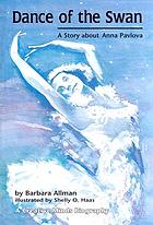 Dance of the swan : a story about Anna Pavlova