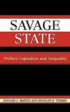 Savage state : welfare capitalism and inequality