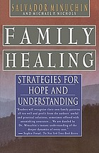 Family healing : tales of hope and renewal from family therapy