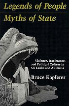 Legends of people, myths of state : violence, intolerance, and political culture in Sri Lanka and Australia