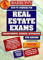 Barron's how to prepare for the real estate examination : salesperson, broker, appraiser