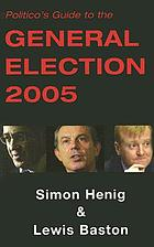 Politico's guide to the general election 2005