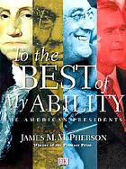 """To the best of my ability"" : the American presidents"