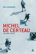 Michel de Certeau : analysing culture