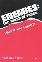 Enemies : the clash of races