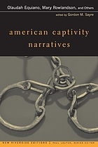 American captivity narratives : selected narratives with introduction