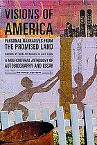 Visions of America : personal narratives from the promised land : [a multicultural anthology of autobiography and essay