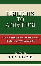Italians to America : lists of passengers arriving at U.S. ports, 1880-1899