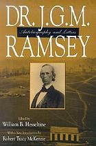 Dr. J.G.M. Ramsey : autobiography and letters
