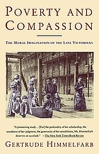 Poverty and compassion : the moral imagination of the late Victorians