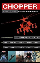 Chopper : firsthand accounts of helicopter warfare, World War II to Iraq