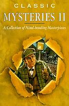 Classic mysteries II : a collection of mind-bending masterpieces