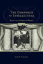 The composer as intellectual : music and ideology in France 1914-1940