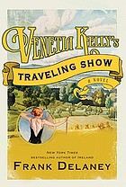 Venetia Kelly's traveling show : a novel