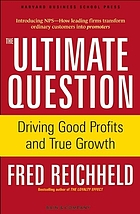 The ultimate question : driving good profits and true growth