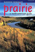 Prairie : a North American guide