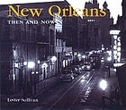 New Orleans then & now