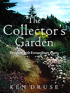 The collector's garden : designing with extraordinary plants
