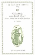Russian magic at the British Library : books, manuscripts, scholars, travellers