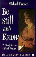 Be still and know : a study in the life of prayer